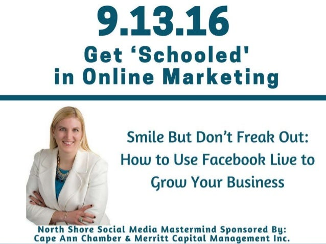 Smile But Don't Freak Out: How to Use Facebook Live to Grow Your Busi…