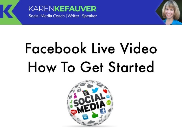 Facebook Live Video How To Get Started