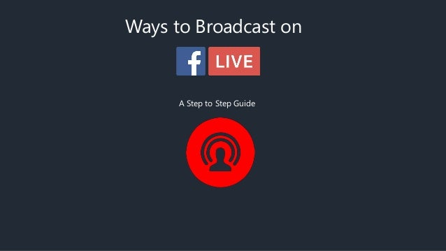 Ways to Broadcast on A Step to Step Guide