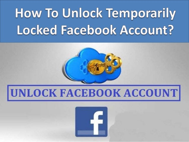 Unlock Facebook Temporarily Locked Account By Simple Steps