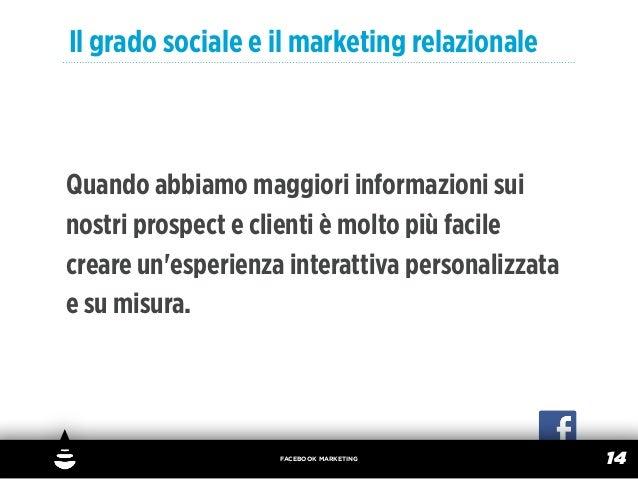Il grado sociale e il marketing relazionaleQuando abbiamo maggiori informazioni suinostri prospect e clienti è molto più f...