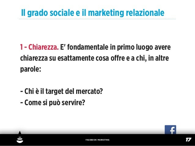 Il grado sociale e il marketing relazionale1 - Chiarezza. E fondamentale in primo luogo averechiarezza su esattamente cosa...