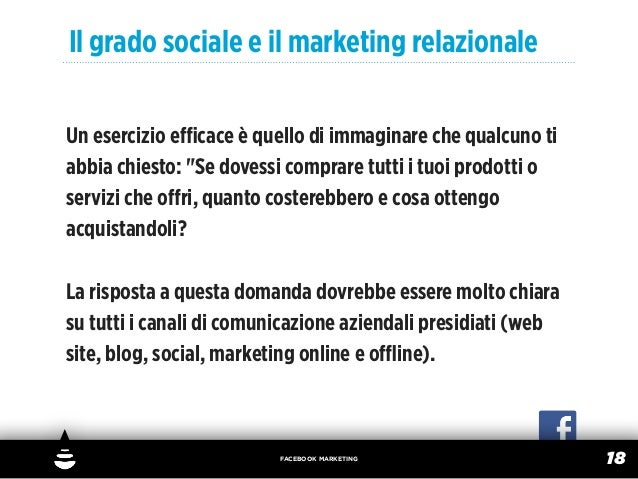 """Il grado sociale e il marketing relazionaleUn esercizio efficace è quello di immaginare che qualcuno tiabbia chiesto: """"Se do..."""