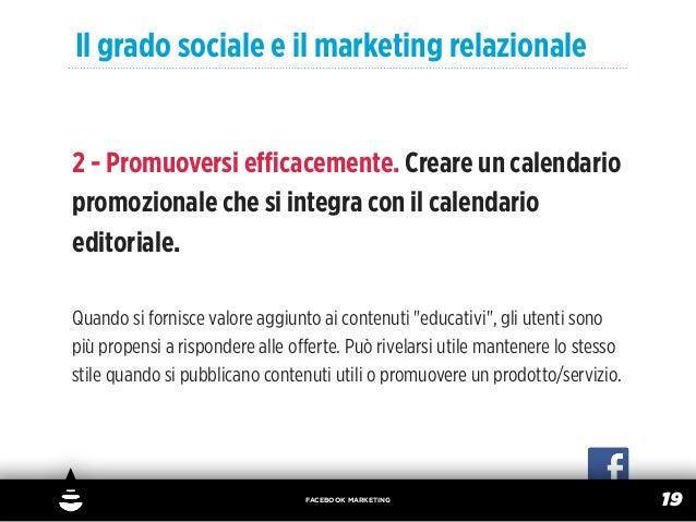 Il grado sociale e il marketing relazionale2 - Promuoversi efficacemente. Creare un calendariopromozionale che si integra co...