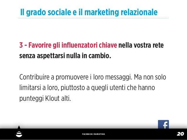 Il grado sociale e il marketing relazionale3 - Favorire gli influenzatori chiave nella vostra retesenza aspettarsi nulla in...