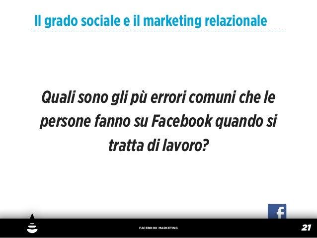 Il grado sociale e il marketing relazionale Quali sono gli pù errori comuni che le persone fanno su Facebook quando si    ...