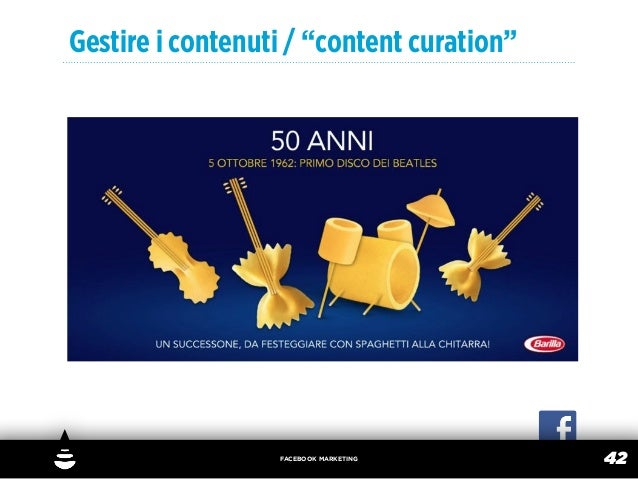 "Gestire i contenuti / ""content curation""                  FACEBOOK MARKETING                                           42"