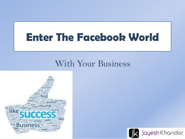 Enter The Facebook World With Your Business