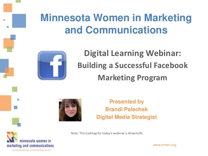 Minnesota Women in Marketing    and Communications             Digital Learning Webinar:         Building a Successful Fac...