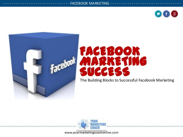 - - - - - - - - - - - - - - - - - - - - - - - - - - - - - - - FACEBOOK MARKETING - - - - - - - - - - - - - - - - - - - - -...