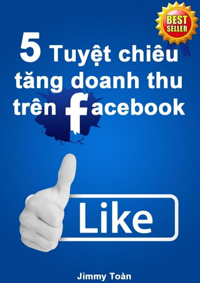 5 Tuyệt chiêu tăng doanh thu trên Facebook – Jimmy Toàn  1  5 tuyệt chiêu tăng doanh thu trên Facebook  Vào năm 2007, Bill...