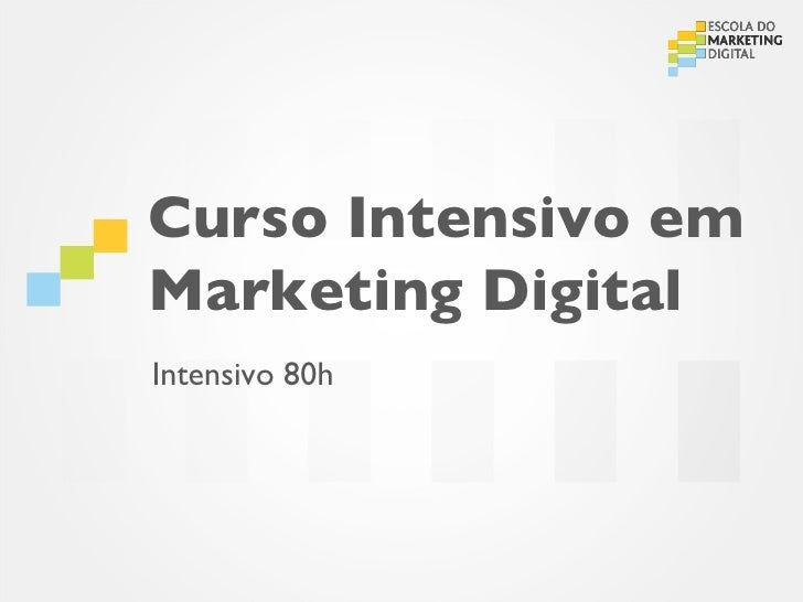 Curso Intensivo emMarketing DigitalIntensivo 80h