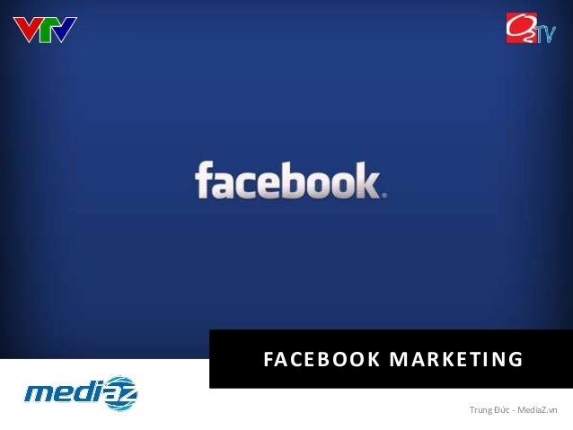 Trung Đức - MediaZ.vn FACEBOOK MARKETING