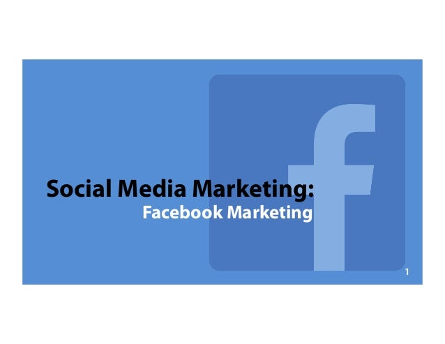 Social Media Marketing: Facebook Marketing 1