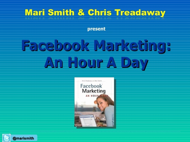 Facebook Marketing: An Hour A Day present @marismith