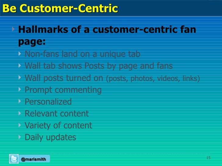 <ul><li>Hallmarks of a customer-centric fan page: </li></ul><ul><ul><li>Non-fans land on a unique tab </li></ul></ul><ul><...