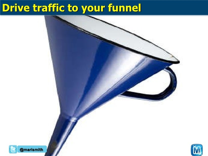 @marismith Drive traffic to your funnel