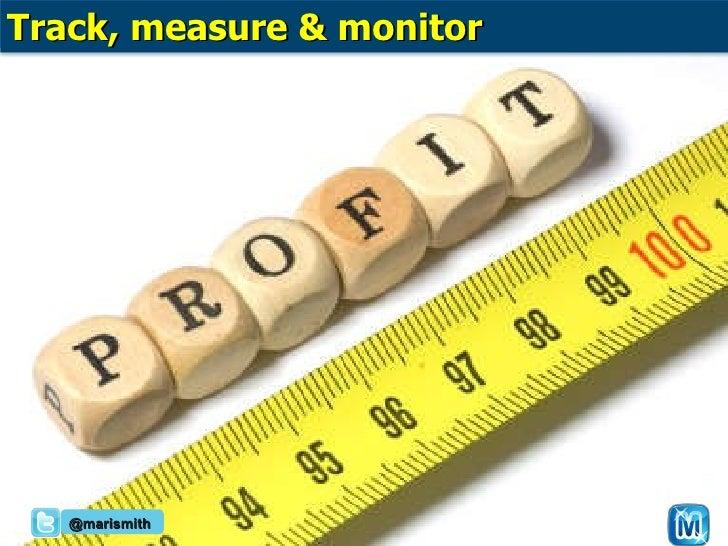 @marismith Track, measure & monitor