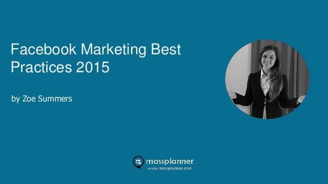 Facebook Marketing Best Practices 2015 by Zoe Summers