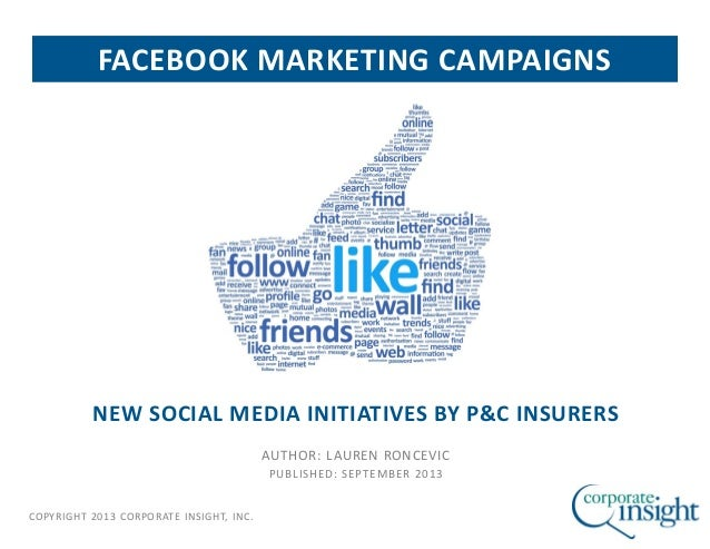 COPYRIGHT 2013 CORPORATE INSIGHT, INC. NEW SOCIAL MEDIA INITIATIVES BY P&C INSURERS AUTHOR: LAUREN RONCEVIC PUBLISHED: SEP...