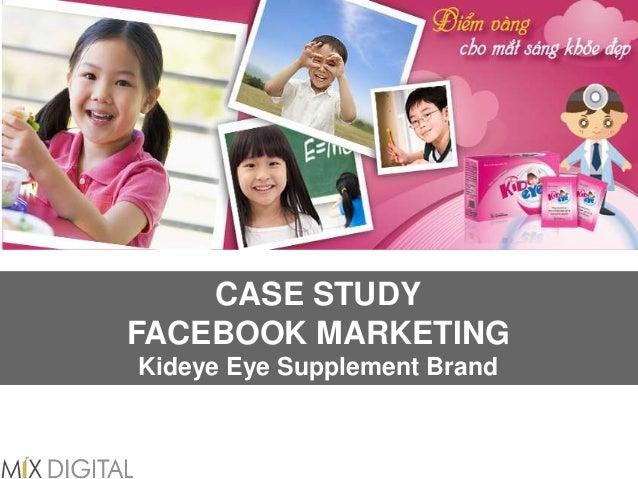 CASE STUDY FACEBOOK MARKETING Kideye Eye Supplement Brand
