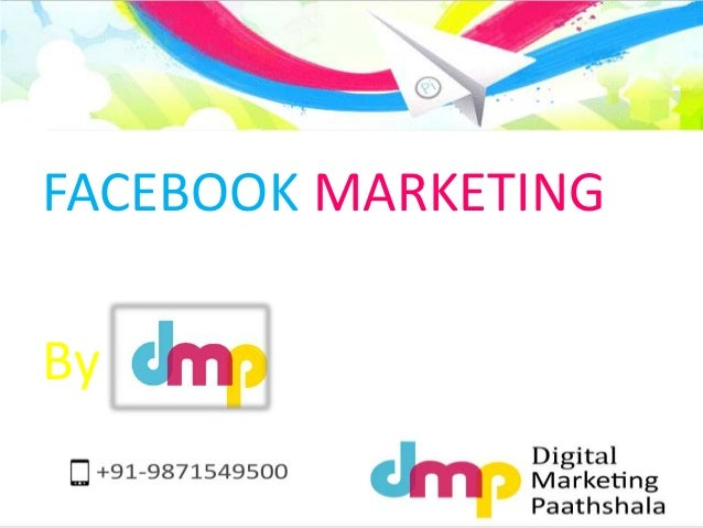 FACEBOOK MARKETING  By DMP