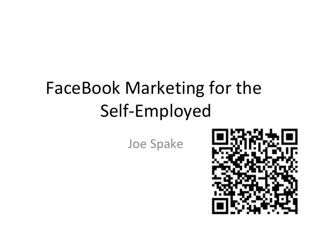 FaceBook Marketing for the Self-Employed Joe Spake