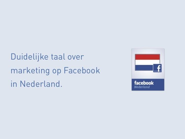 Duidelijke taal overmarketing op Facebookin Nederland.