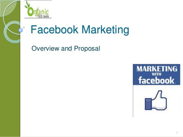 Facebook MarketingOverview and Proposal1