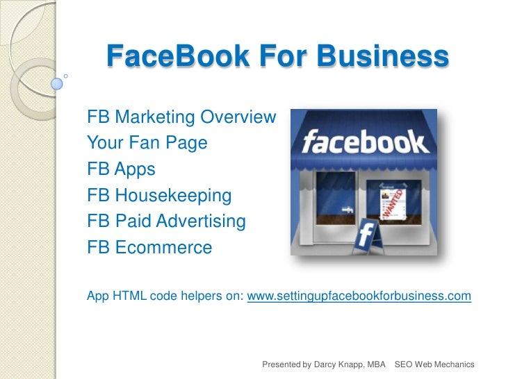 FaceBook For BusinessFB Marketing OverviewYour Fan PageFB AppsFB HousekeepingFB Paid AdvertisingFB EcommerceApp HTML code ...