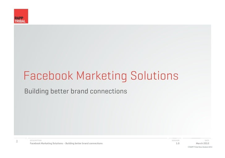 Facebook Marketing Solutions    Building better brand connections1    DESCRIPTION     Facebook Marketing Solutions – Build...