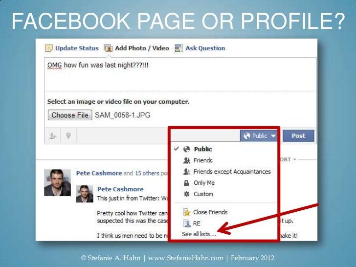 FACEBOOK PAGE OR PROFILE?     © Stefanie A. Hahn   www.StefanieHahn.com   February 2012