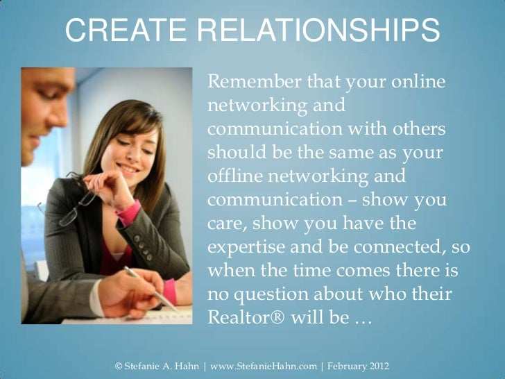 CREATE RELATIONSHIPS                     Remember that your online                     networking and                     ...