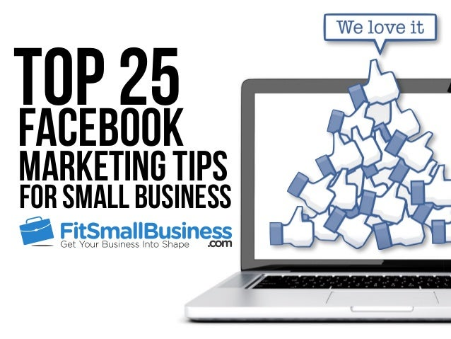 Top 25 Marketing Tips Facebook for Small Business