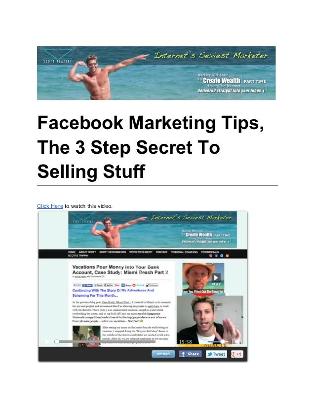 Facebook Marketing Tips,The 3 Step Secret ToSelling StuffClick Here to watch this video.
