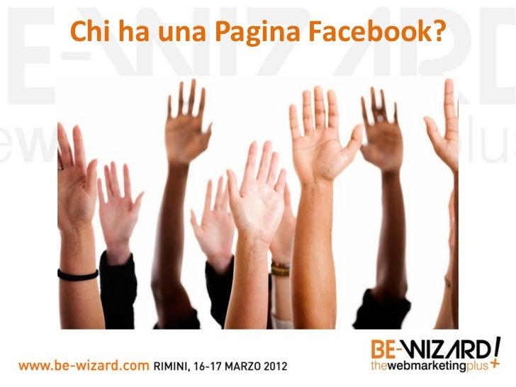 Facebook Marketing Toolbox - Daniele Ghidoli - Be-wizard 2012 Slide 3