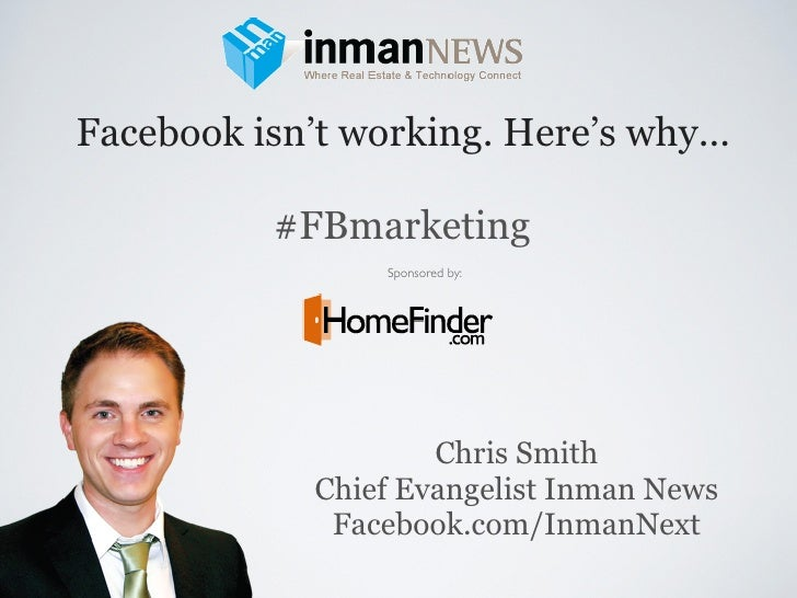 Facebook isn't working. Here's why...           #FBmarketing                 Sponsored by:                     Chris Smith...
