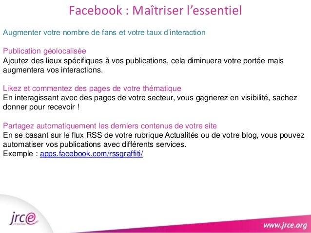 Facebook : Maîtriser l'essentiel  Augmenter votre nombre de fans et votre taux d'interaction  Publication géolocalisée  Aj...