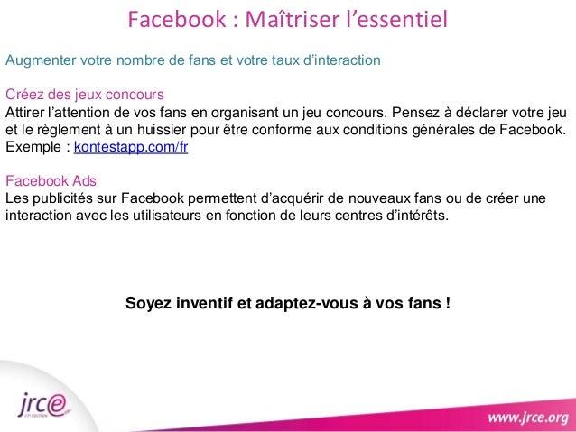 Facebook : Maîtriser l'essentiel  Augmenter votre nombre de fans et votre taux d'interaction  Créez des jeux concours  Att...