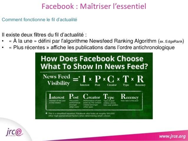 Facebook : Maîtriser l'essentiel  Comment fonctionne le fil d'actualité  Il existe deux filtres du fil d'actualité :  • « ...