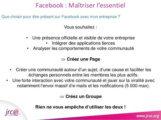 Facebook : Maîtriser l'essentiel  Que choisir pour être présent sur Facebook avec mon entreprise ?  Accompagnement et aide...