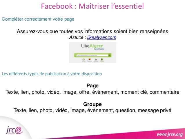 Facebook : Maîtriser l'essentiel  Compléter correctement votre page  Assurez-vous que toutes vos informations soient bien ...