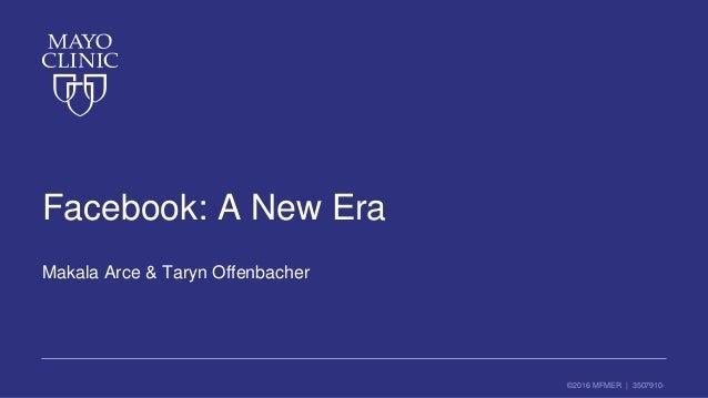 ©2016 MFMER | 3507910- Facebook: A New Era Makala Arce & Taryn Offenbacher