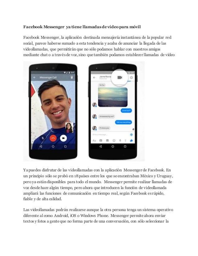 Facebook Messenger ya tiene llamadas de vídeo para móvil Facebook Messenger, la aplicación destinada mensajería instantáne...