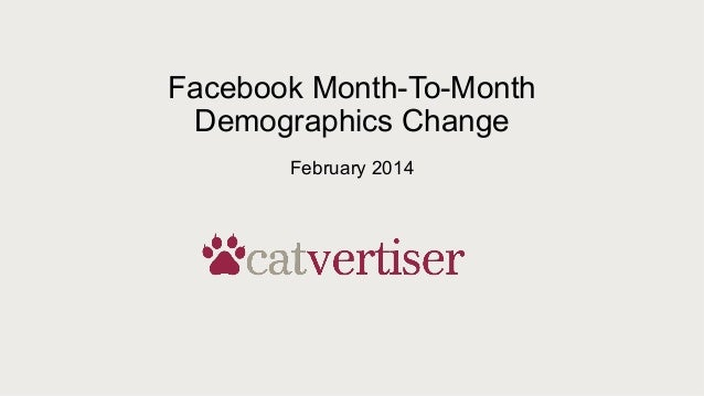 Facebook Month-To-Month Demographics Change February 2014