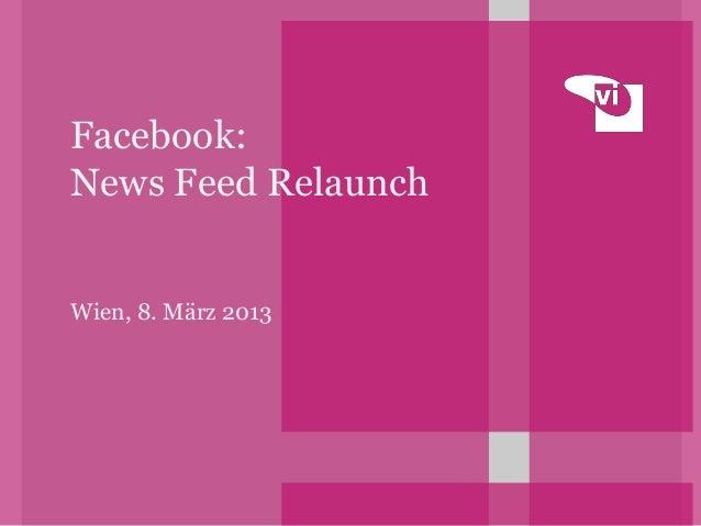 Facebook:News Feed RelaunchWien, 8. März 2013