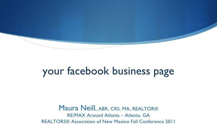 your facebook business page Maura Neill ,  ABR, CRS, MA, REALTOR® RE/MAX Around Atlanta – Atlanta, GA REALTORS® Associatio...