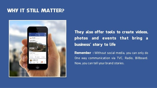 WHY IT STILL MATTER? They also offer tools to create videos, photos and events that bring a business' story to life Rememb...