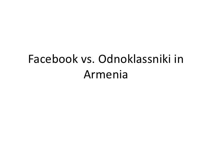 Facebook vs. Odnoklassniki in         Armenia