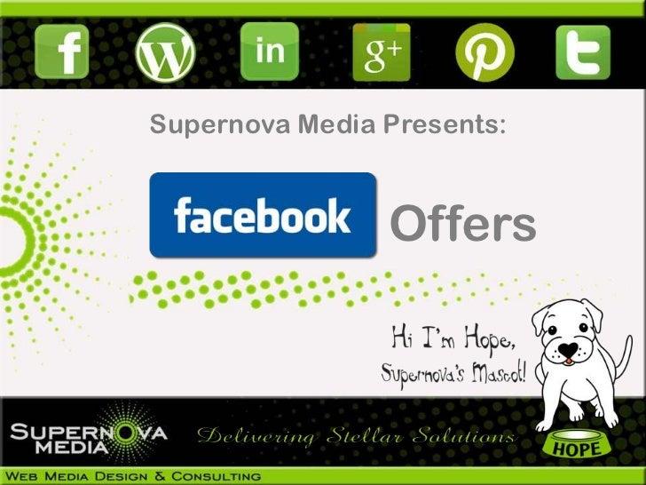 Supernova Media Presents:                Offers